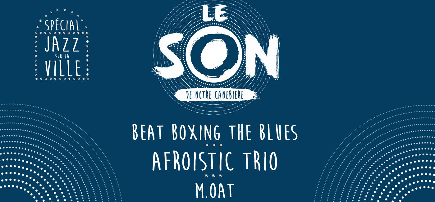background SPECIAL JAZZ SUR LA VILLE - BEAT BOXING THE BLUES - AFROISTIC TRIO - M.OAT