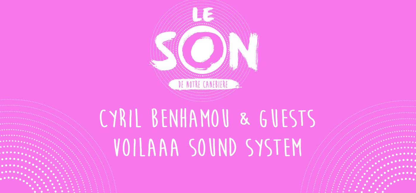 background LE SON: CYRIL BENHAMOU & GUESTS - VOILAAA SOUND SYSTEM