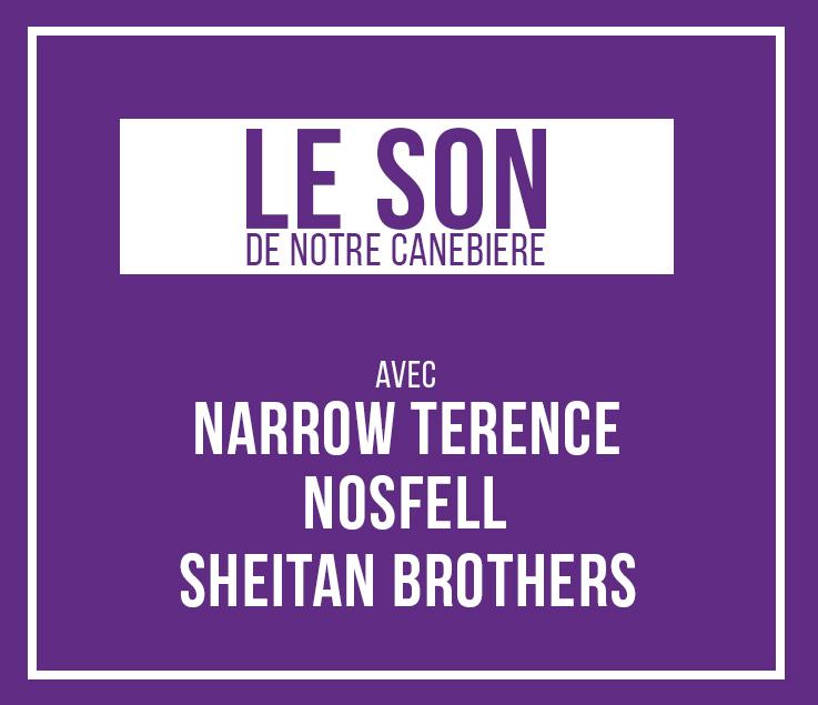 image LE SON DE NOTRE CANEBIERE : NOSFELL - NARROW TERENCE - SHEITAN BROTHERS