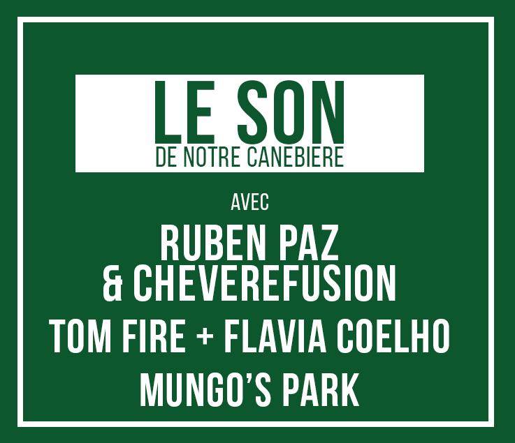 image LE SON DE NOTRE CANEBIERE : RUBEN PAZ & CHEVEREFUSION - TOM FIRE + FLAVIA COELHO - MUNGO'S PARK