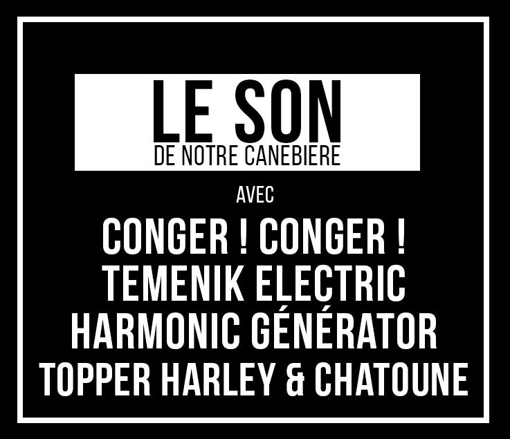 image LE SON DE NOTRE CANEBIERE : TEMENIK ELECTRIC - CONGER ! CONGER ! - HARMONIC GENERATOR - TOPPER HARLEY & CHATOUNE